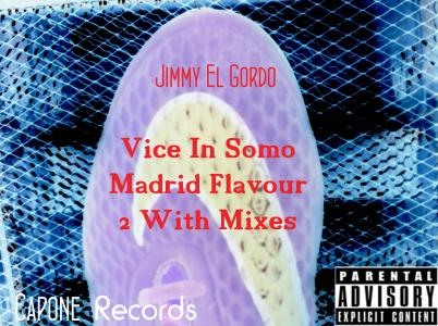 Portada de Jimmy El Gordo - Vice In Somo - Madrid Flavour 2 With Mixes